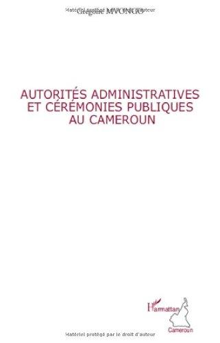 9782296542822: Autorités administratives et cérémonies publique au Cameroun (French Edition)