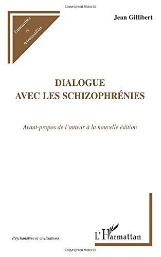 9782296542921: Dialogue avec les Schizophrénies