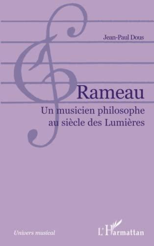 9782296543218: Rameau : Un musicien philosophe au si�cle des Lumi�res
