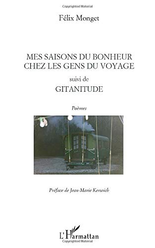 9782296543256: Mes saisons du bonheur chez les gens du voyage suivi de Gitanitude (French Edition)