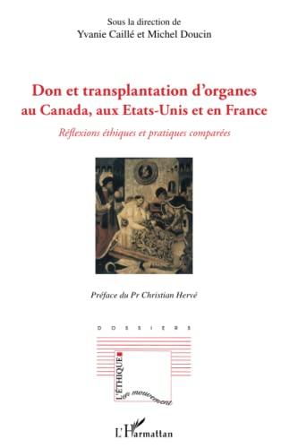 9782296543584: Don et Transplantation d'Organes au Canada aux Etats Unis et en France Reflexions Ethiques et Pratiq