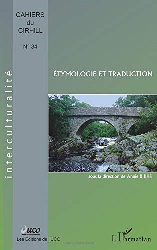 Etymologie et traduction (CIRHILLa) (French Edition): La Direction D'Annie