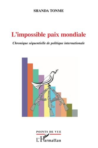 9782296544055: L'impossible paix mondiale : Chronique s�quentielle de politique internationale