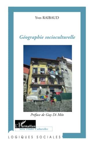 9782296544109: Géographie socioculturelle (French Edition)