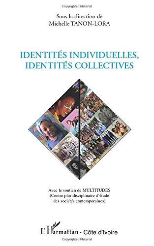 9782296544314: Identités individuelles, identités collectives (French Edition)