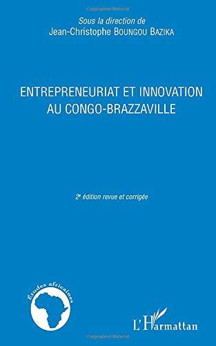 9782296544734: ENTREPRENEURIAT ET INNOVATION AU CONGO BRAZZAVILLE: (2e édition revue et corrigée) (French Edition)