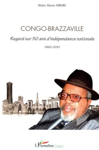 9782296544895: Congo Brazzaville regard sur 50 ans d'indépendance nationale: 1960-2010 (French Edition)