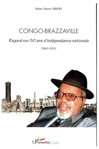 9782296544895: Congo Brazzaville regard sur 50 ans d'indépendance nationale: 1960-2010 (French Edition)