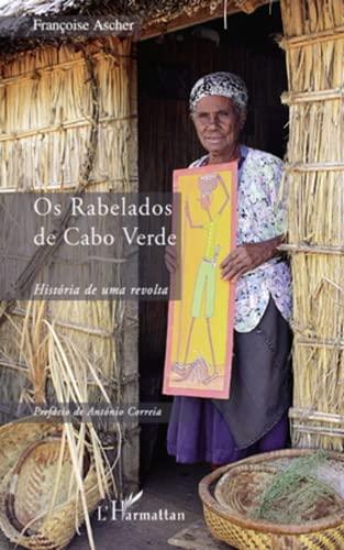 9782296545274: Os rabelados de cabo verde historia de una revolta (French Edition)