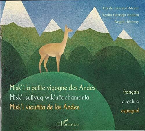 9782296545427: Misk'i la petite vigogne des Andes : Edition français-quechua-espagnol (Contes des quatre vents)