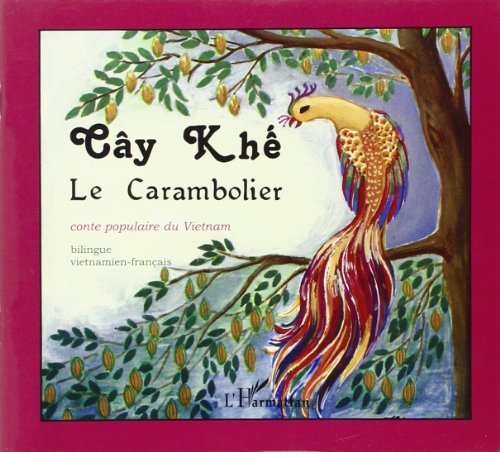 9782296545496: Carambolier Cay Khe Conte Populaire du Vietnam Truyen Dan Gian Viet Nam Bilingue Vietnamien Français