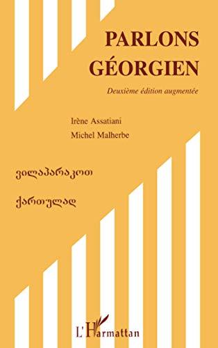 9782296546011: Parlons géorgien (Deuxième édition augmentée) (French Edition)