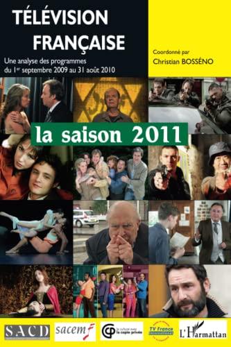 9782296546783: Télévision française : la saison 2011 (French Edition)