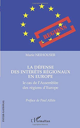 9782296547391: Defense des Interets Regionaux en Europe le Cas de l'Assemblee des Regions d'Europe