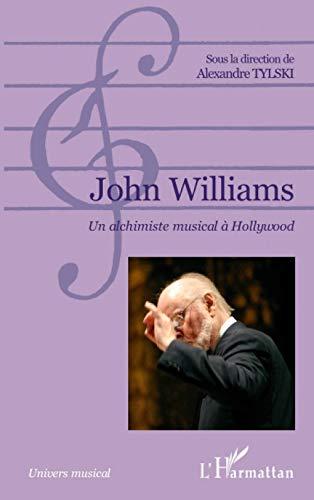 9782296548077: John Williams: Un alchimiste musical à Hollywood (French Edition)