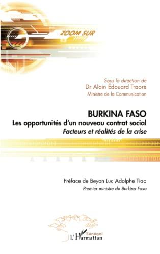 9782296549074: Burkina Faso Les opportunités d'un nouveau contrat social: Facteurs et réalités de la crise (French Edition)