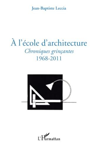 9782296549494: A l'Ecole d'Architecture Chroniques Grincantes 1968 2011