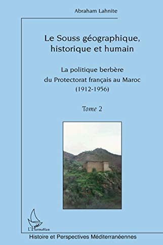 9782296549814: Souss Géographique Historique et Humain (T 2) Politique Berbere du Protectorat Français au Maroc (19