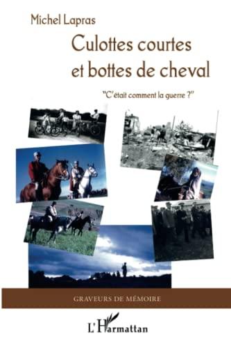 9782296549883: Culottes courtes et bottes de cheval.: C'était comment la guerre ?