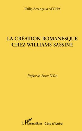9782296550537: Creation Romanesque Chez Williams Sassine