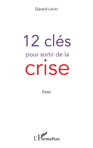 9782296550551: 12 clés pour sortir de la crise (French Edition)
