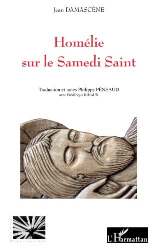 9782296551107: Homélie sur le Samedi Saint: de Jean Damascène (French Edition)
