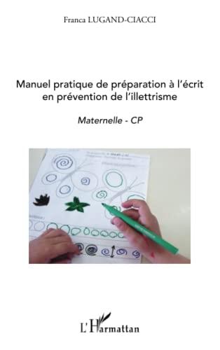 9782296551275: Manuel Pratique de Preparation a l'Ecrit en Prevention de l'Illettrisme Maternelle CP