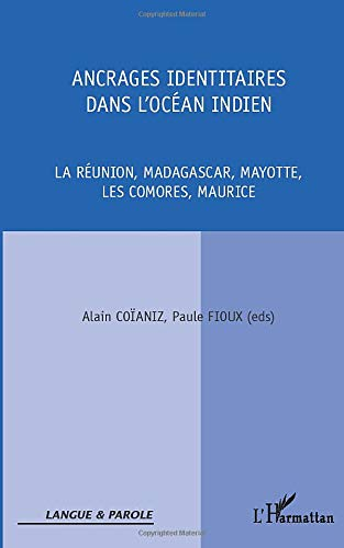 9782296552319: Ancrages Identitaires Dans l'Océan Indien la Reunion Madagascar Mayotte les Comores Maurice