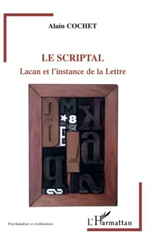 9782296553590: Le Scriptal: Lacan et l'instance de la Lettre (French Edition)