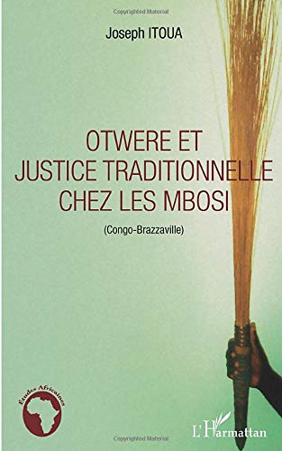 9782296553613: Otwere et justice traditionnelle chez les Mbosi (Congo-Brazzaville) (French Edition)