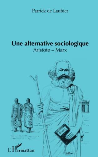 Alternative Sociologique Aristote Marx: Patrick De Laubier