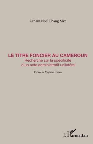 9782296554061: Le Titre foncier au Cameroun (French Edition)
