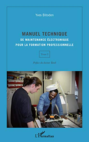 9782296554320: Manuel Technique (T I) de Maintenance Electronique pour la Formation Prodessionnelle