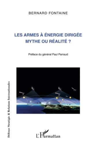 9782296554450: Les armes à énergie dirigée mythe ou réalité ? (French Edition)