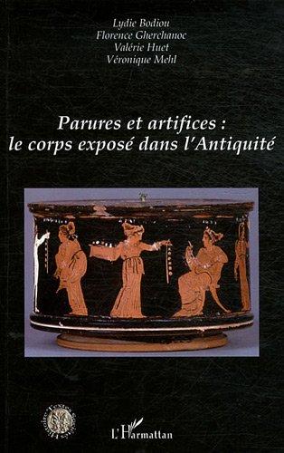 9782296554641: parures et artifices : le corps exposé dans l'Antiquité