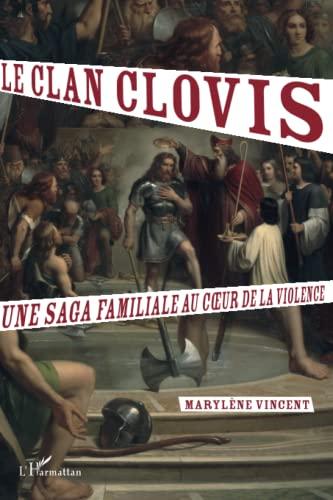 9782296554689: Clan Clovis Saga Familiale au Coeur de la Violence
