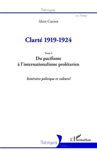 9782296554962: Clarté 1919-1924 : Tome 1, Du pacifisme à l'internationalisme prolétarien (French Edition)
