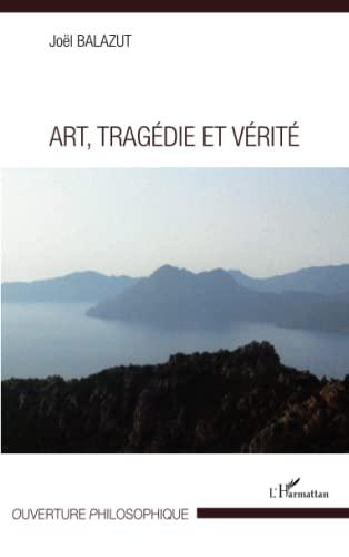 9782296555129: Art, Tragédie et Vérité (French Edition)