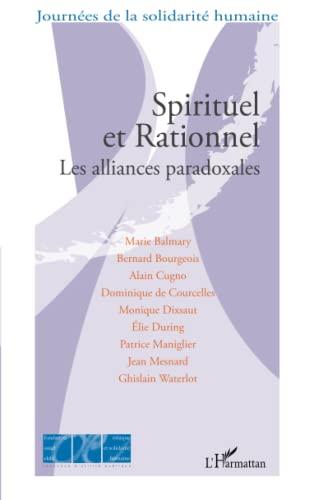 9782296555143: Spirituel et Rationnel les Alliances Paradoxales