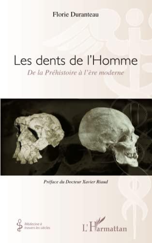 9782296555204: Dents de l'Homme de la Prehistoire a l'Ere Moderne