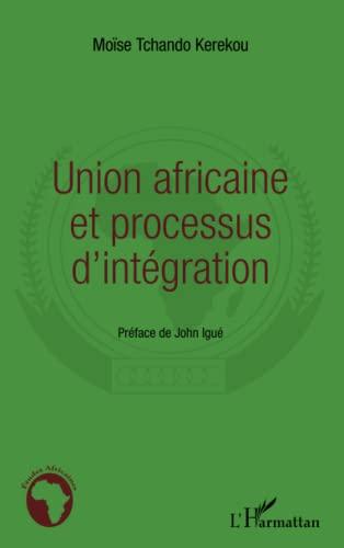 9782296555273: Union africaine et processus d'intégration (French Edition)