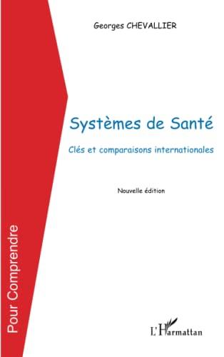 9782296556478: Systemes de Sante (Chevallier) Cles et Comparaisons Internationales