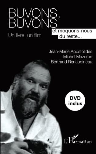 9782296556751: buvons, buvons ; et moquons nous du reste... ; un livre, un film