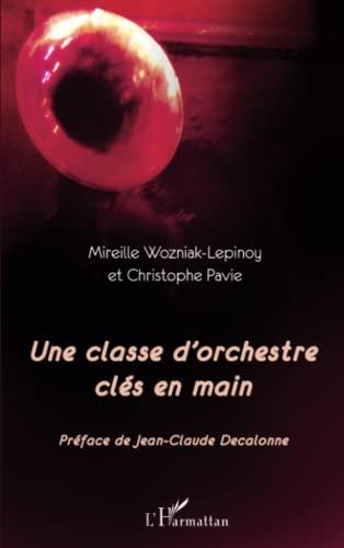 9782296556898: Classe d'Orchestre Cles en Main