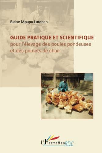 Guide Pratique et Scientifique pour l'Elevage des: Blaise Mpupu Lutondo