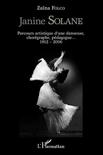 9782296557956: Janine Solane Parcours Artistique d'une Danseuse Choregraphe Pedagogue 1912 2006