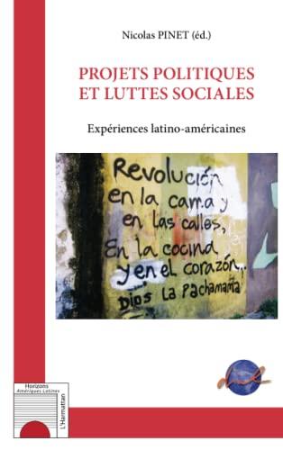 Projets politiques et luttes sociales: Expériences latino-américaines (French Edition): Editions L&...
