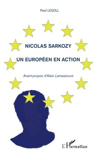 9782296558533: Nicolas Sarkozy: Un Européen en action (French Edition)