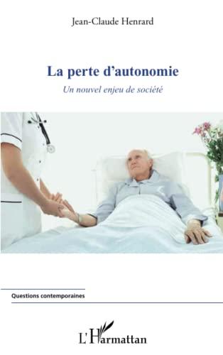 9782296559134: Perte d'Autonomie un Nouvel Enjeu de Societe