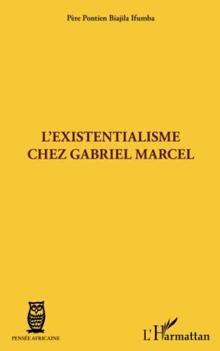 9782296559301: L'existentialisme chez Gabriel Marcel (French Edition)